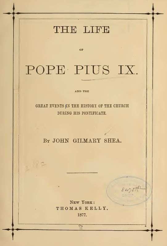[Title Page] from Life of Pope Pius IX by J. G. Shea